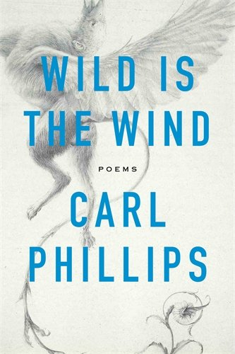 The Five Minute Book Review: Wild is the Wind by Carl Phillips