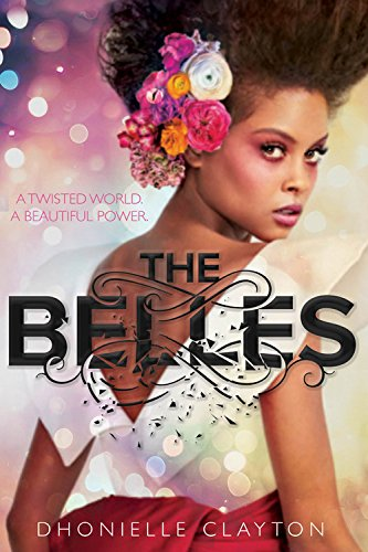 The Five Minute Book Review: The Belles by Dhonielle Clayton