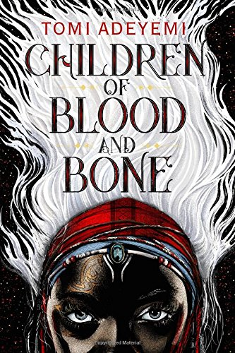 The Five Minute Book Review: Children of Blood and Bone by Tomi Adeyemi