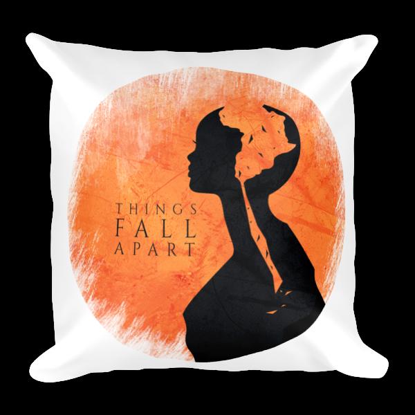Things Fall Apart Author: Things Fall Apart Square Pillow